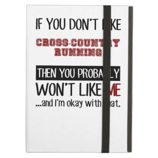If You Don't Like Cross-Country Running Cool iPad Air Cases