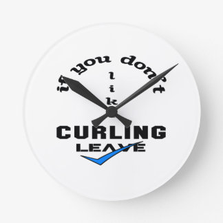 If you don't like Curling Leave Round Clock