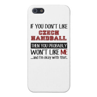 If You Don't Like Czech Handball Cool iPhone 5 Cover