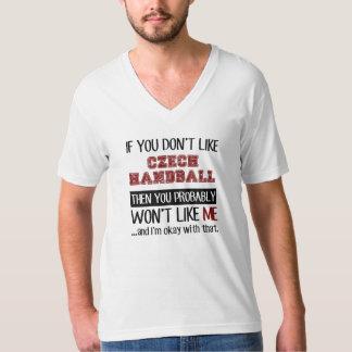 If You Don't Like Czech Handball Cool Tee Shirt
