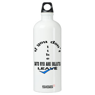 If you don't like Daito Ryu Aiki Bujutsu Leave Aluminum Water Bottle
