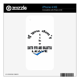 If you don't like Daito Ryu Aiki Bujutsu Leave Decals For iPhone 4