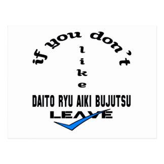 If you don't like Daito Ryu Aiki Bujutsu Leave Postcard