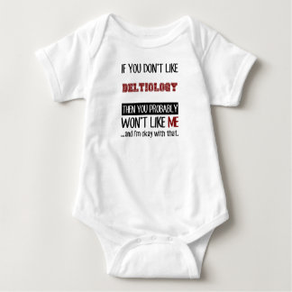 If You Don't Like Deltiology Cool Baby Bodysuit