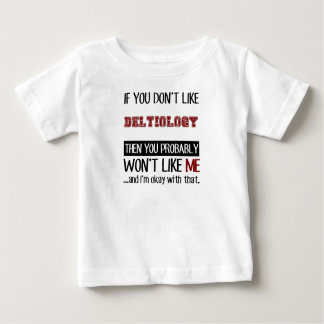 If You Don't Like Deltiology Cool Baby T-Shirt