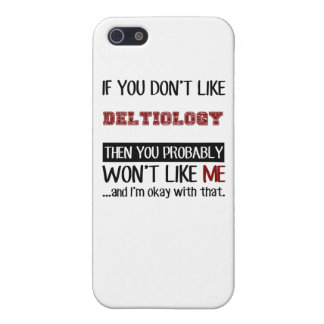 If You Don't Like Deltiology Cool Cover For iPhone SE/5/5s