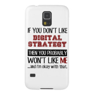 If You Don't Like Digital Strategy Cool Galaxy S5 Case