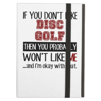 If You Don't Like Disc Golf Cool iPad Air Cover