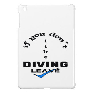 If you don't like Diving Leave Case For The iPad Mini