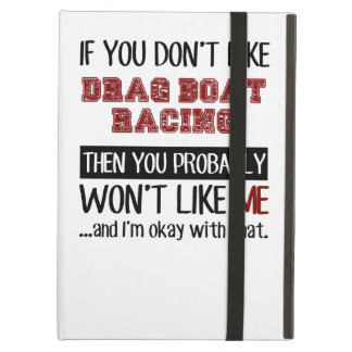 If You Don't Like Drag Boat Racing Cool iPad Air Cover