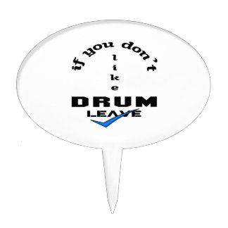 If you don't like Drum Leave Cake Topper