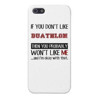 If You Don't Like Duathlon Cool Cover For iPhone SE/5/5s