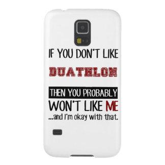 If You Don't Like Duathlon Cool Galaxy S5 Case