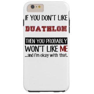 If You Don't Like Duathlon Cool Tough iPhone 6 Plus Case