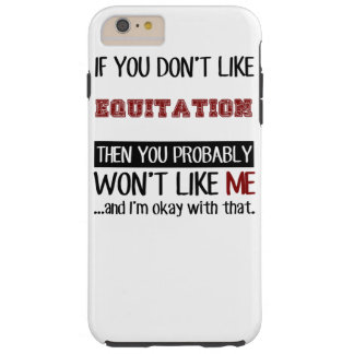If You Don't Like Equitation Cool Tough iPhone 6 Plus Case