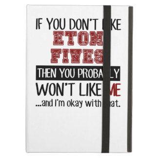 If You Don't Like Eton Fives Cool iPad Air Case