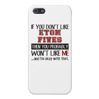 If You Don't Like Eton Fives Cool iPhone SE/5/5s Case