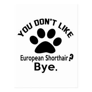 If You Don't Like European Shorthair Cat Bye Postcard