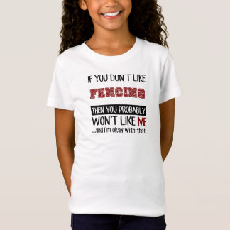 If You Don't Like Fencing Cool T-Shirt