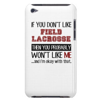 If You Don't Like Field Lacrosse Cool Barely There iPod Case