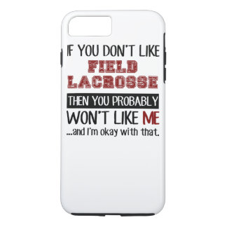 If You Don't Like Field Lacrosse Cool iPhone 8 Plus/7 Plus Case