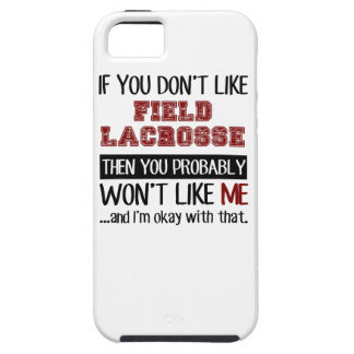 If You Don't Like Field Lacrosse Cool iPhone SE/5/5s Case