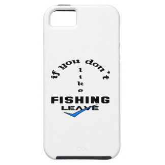 If you don't like Fishing Leave iPhone SE/5/5s Case