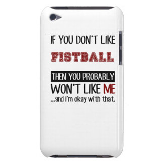 If You Don't Like Fistball Cool Case-Mate iPod Touch Case
