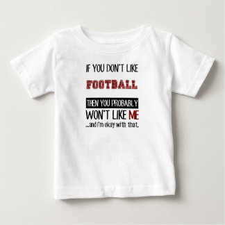 If You Don't Like Football Cool Baby T-Shirt