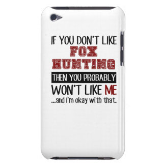 If You Don't Like Fox Hunting Cool iPod Case-Mate Case