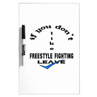 If you don't like Freestyle Fighting Leave Dry-Erase Board