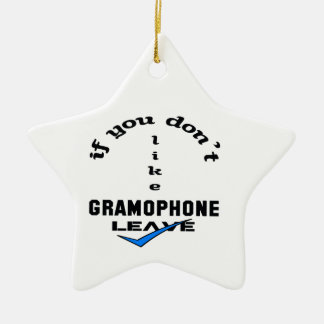 If you don't like Gramophone Leave Ceramic Ornament