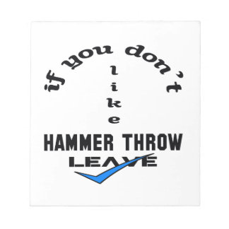 If you don't like Hammer Throw Leave Notepad