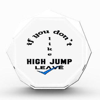 If you don't like High Jump Leave Acrylic Award