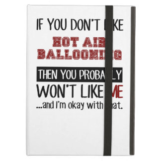 If You Don't Like Hot Air Ballooning Cool Case For iPad Air