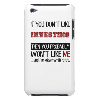 If You Don't Like Investing Cool iPod Touch Cover