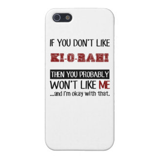 If You Don't Like Ki-O-Rahi Cool Cover For iPhone SE/5/5s