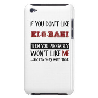 If You Don't Like Ki-O-Rahi Cool iPod Touch Case-Mate Case