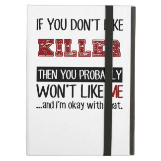 If You Don't Like Killer Cool iPad Air Case