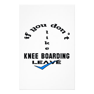 If you don't like Knee Boarding Leave Stationery