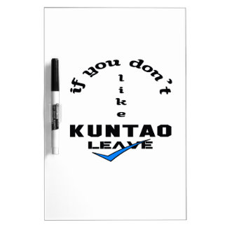If you don't like Kuntao Leave Dry Erase Board