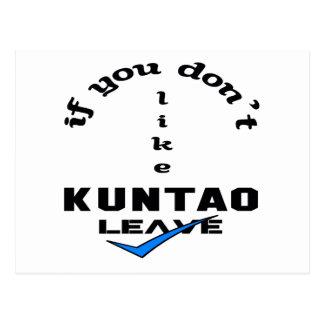 If you don't like Kuntao Leave Postcard