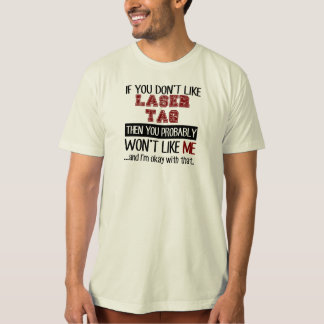 If You Don't Like Laser Tag Cool T-Shirt
