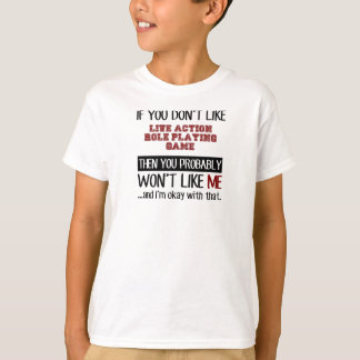 If You Don't Like Live Action Role Playing Game Co T-Shirt