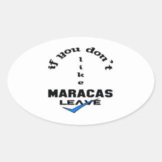 If you don't like Maracas Leave Oval Sticker