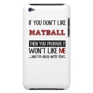 If You Don't Like Matball Cool Barely There iPod Case