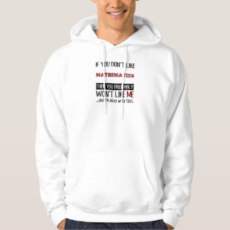 If You Don't Like Mathematics Cool Hoodie