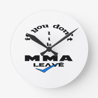 If you don't like MMA Leave Round Clock