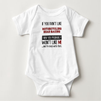 If You Don't Like Motorcycling Road Racing Cool Baby Bodysuit