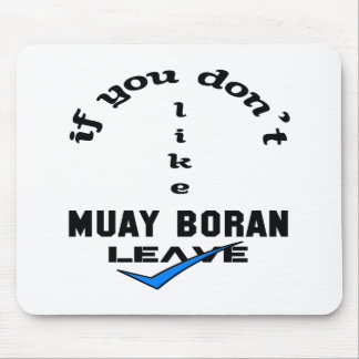 If you don't like Muay Boran Leave Mouse Pad